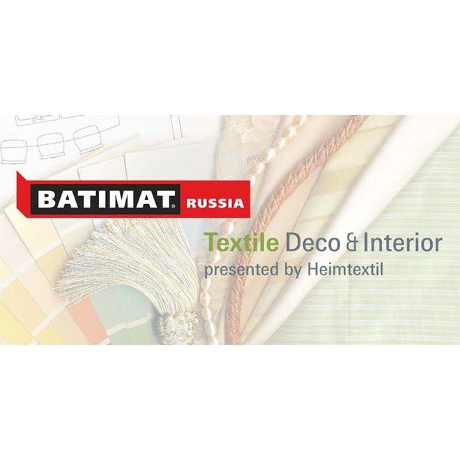 Выставки BATIMAT RUSSIA и Textile Deco & Interior presented by Heimtextil.